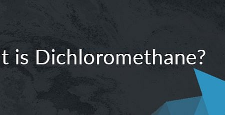 """What is Dichloromethane?"" Blog banner"